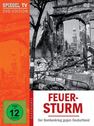 Feuersturm - Der Bombenkrieg gegen Deutschland