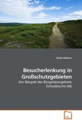 Besucherlenkung in Großschutzgebieten
