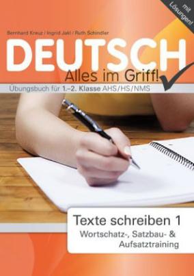 Deutsch - Alles im Griff, Texte schreiben 1