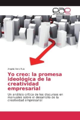 Yo creo: la promesa ideológica de la creatividad empresarial