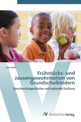 Frühstücks- und Jausengewohnheiten von Grundschulkindern