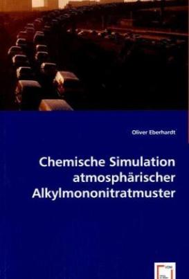 Chemische Simulation atmosphärischer Alkylmononitratmuster
