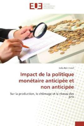 Impact de la politique monétaire anticipée et non anticipée