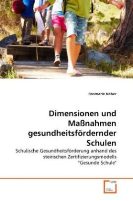 Dimensionen und Maßnahmen gesundheitsfördernder Schulen