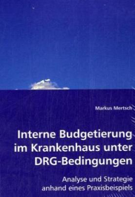 Interne Budgetierung im Krankenhaus unter DRG-Bedingungen