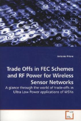 Trade Offs in FEC Schemes and RF Power for Wireless Sensor Networks