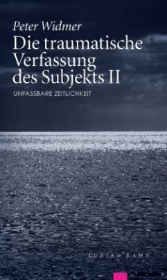 Die traumatische Verfassung des Subjekts. Bd.2