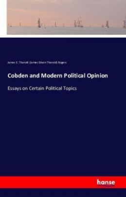 Cobden and Modern Political Opinion