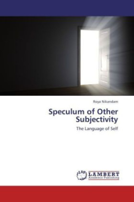 Speculum of Other Subjectivity
