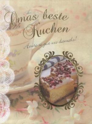 Omas Beste Kuchen
