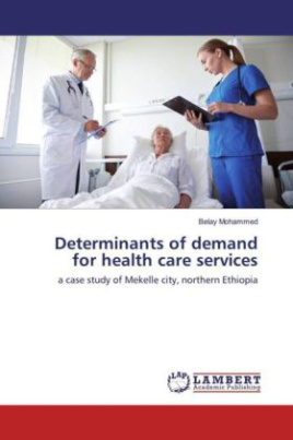 Determinants of demand for health care services