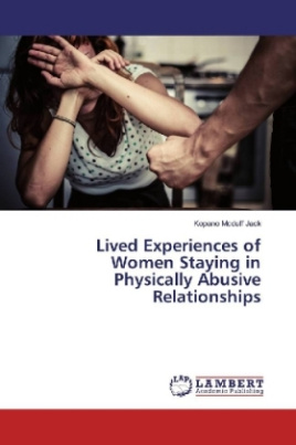 Lived Experiences of Women Staying in Physically Abusive Relationships