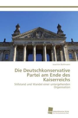 Die Deutschkonservative Partei am Ende des Kaiserreichs