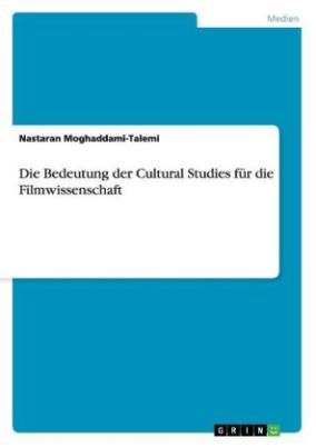 Die Bedeutung der Cultural Studies für die Filmwissenschaft