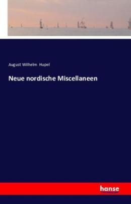 Neue nordische Miscellaneen