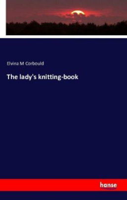 The lady's knitting-book