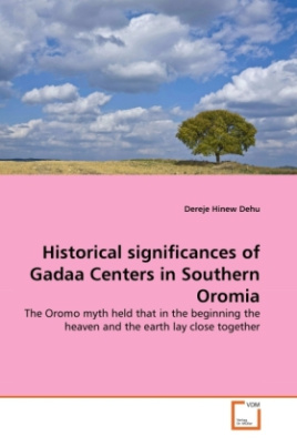 Historical significances of Gadaa Centers in Southern Oromia