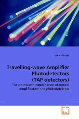 Travelling-wave Amplifier Photodetectors (TAP detectors)