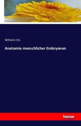 Anatomie menschlicher Embryonen