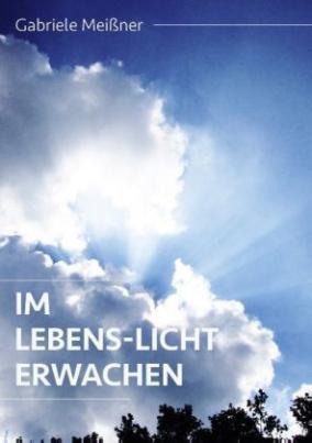 Im Lebens-Licht erwachen