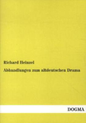 Abhandlungen zum altdeutschen Drama