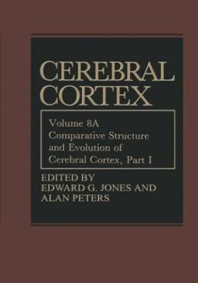 Comparative Structure and Evolution of Cerebral Cortex, Part I