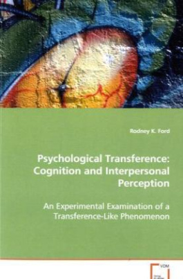 Psychological Transference: Cognition andInterpersonal Perception