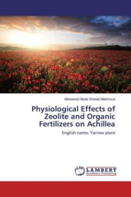 Physiological Effects of Zeolite and Organic Fertilizers on Achillea