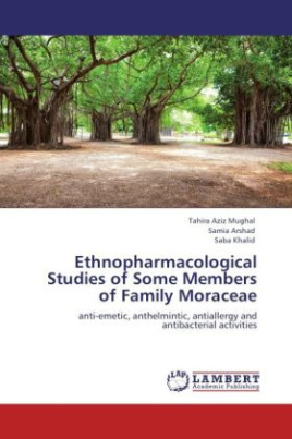 Ethnopharmacological Studies of Some Members of Family Moraceae