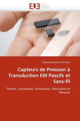 Capteurs de Pression à Transduction EM Passifs et Sans-fil