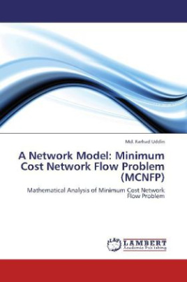 A Network Model: Minimum Cost Network Flow Problem (MCNFP)