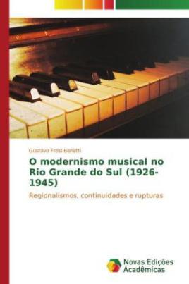 O modernismo musical no Rio Grande do Sul (1926-1945)
