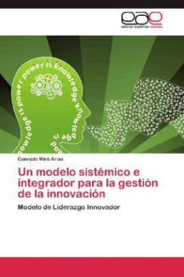Un modelo sistémico e integrador para la gestión de la innovación