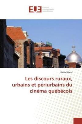 Les discours ruraux, urbains et périurbains du cinéma québécois