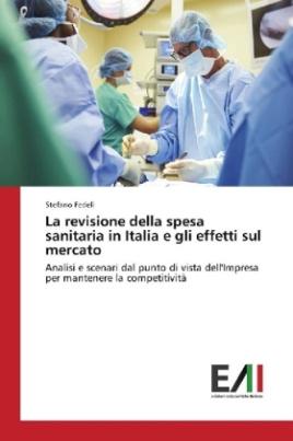 La revisione della spesa sanitaria in Italia e gli effetti sul mercato