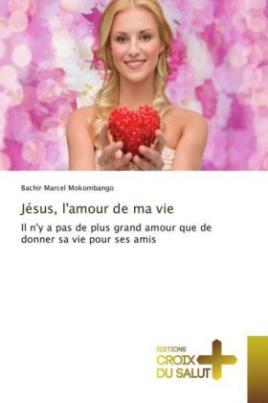 Jésus, l'amour de ma vie