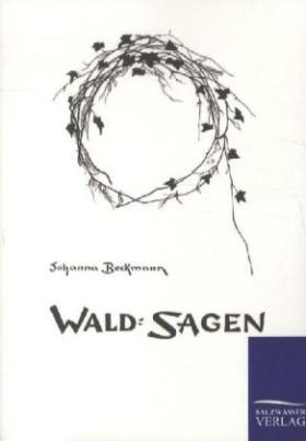 Wald-Sagen