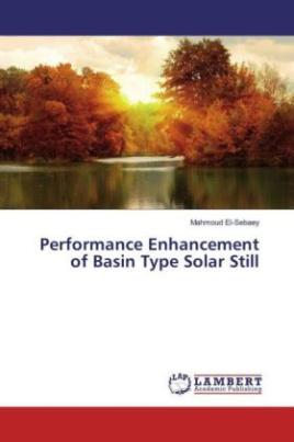 Performance Enhancement of Basin Type Solar Still