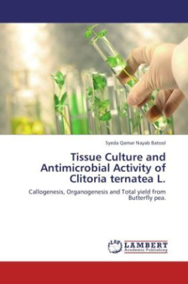 Tissue Culture and Antimicrobial Activity of Clitoria ternatea L.
