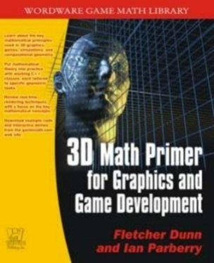 3D Math Primer for Graphics & Game Development