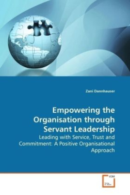 Empowering the Organisation through Servant  Leadership