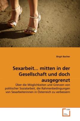 Sexarbeit... mitten in der Gesellschaft und doch ausgegrenzt
