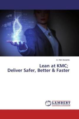 Lean at KMC; Deliver Safer, Better & Faster