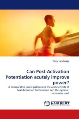 Can Post Activation Potentiation acutely improve power?