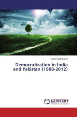 Democratization in India and Pakistan (1988-2012)
