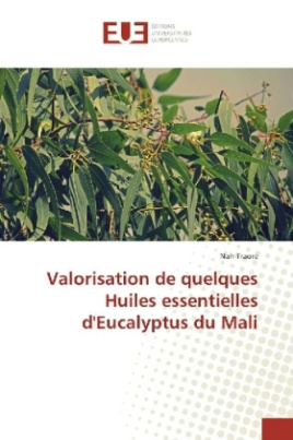 Valorisation de quelques Huiles essentielles d'Eucalyptus du Mali