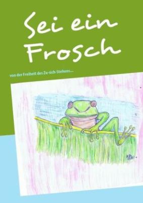 Sei ein Frosch