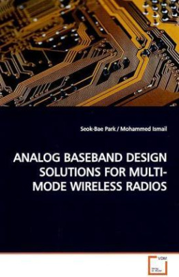 ANALOG BASEBAND DESIGN SOLUTIONS FOR MULTI-MODE WIRELESS RADIOS