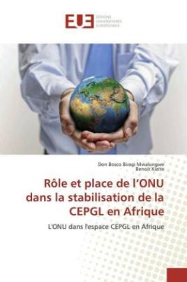 Rôle et place de l'ONU dans la stabilisation de la CEPGL en Afrique