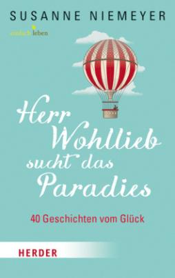 Herr Wohllieb sucht das Paradies